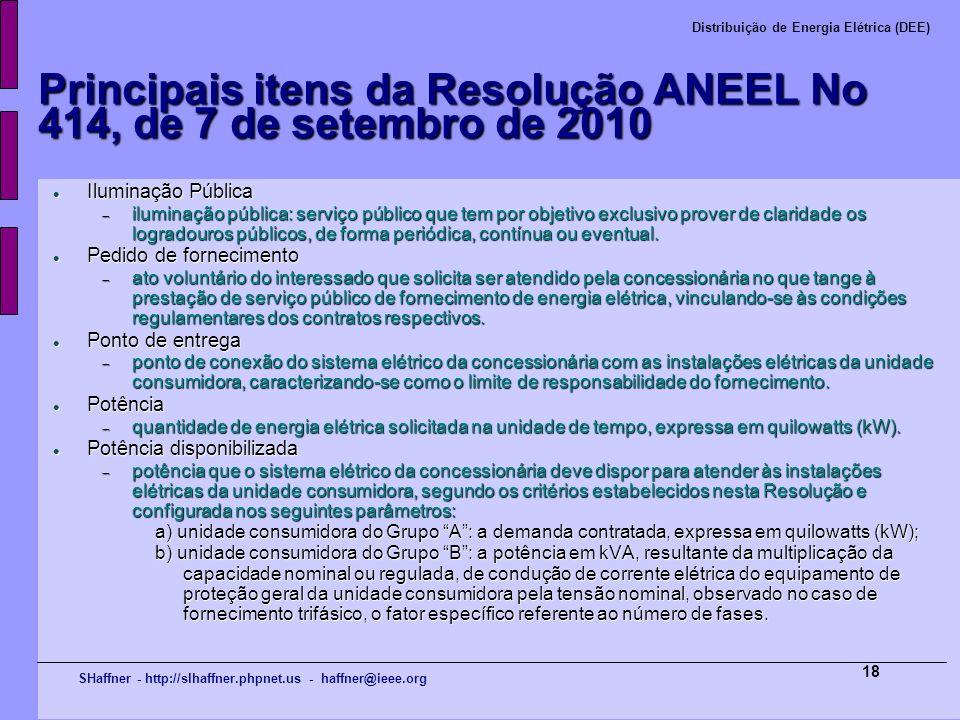 SHaffner - http://slhaffner.phpnet.us - haffner@ieee.org Distribuição de Energia Elétrica (DEE) 18 Principais itens da Resolução ANEEL No 414, de 7 de