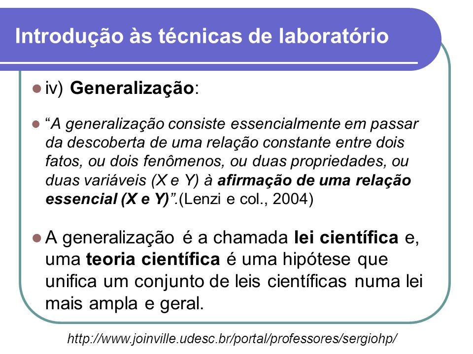 iv) Generalização: A generalização consiste essencialmente em passar da descoberta de uma relação constante entre dois fatos, ou dois fenômenos, ou du