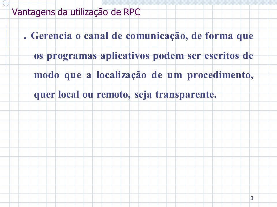 3 Vantagens da utilização de RPC.