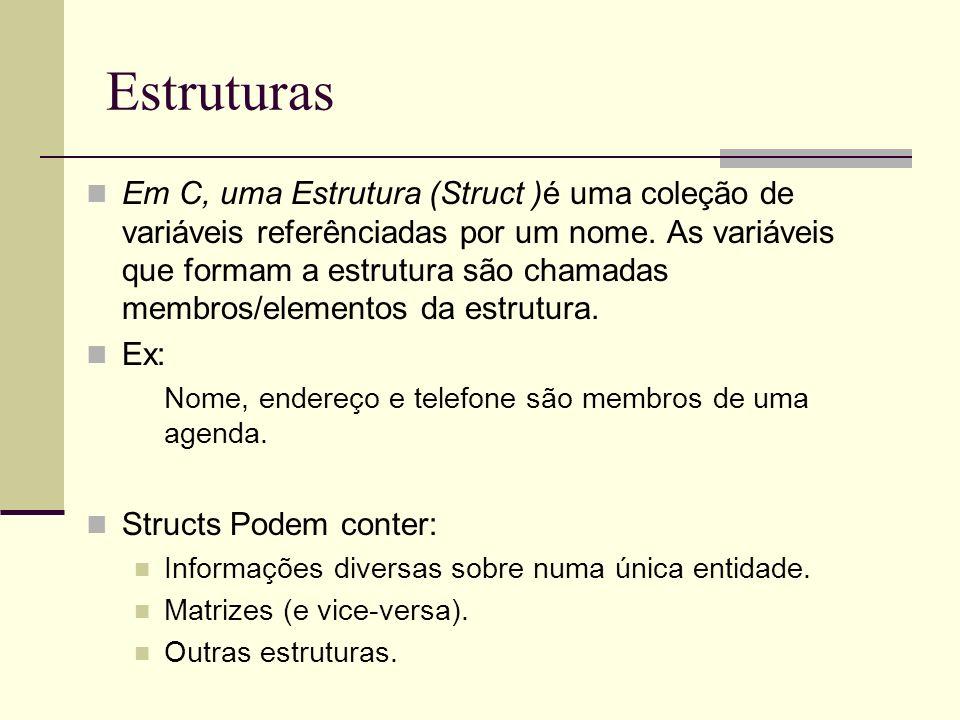 Vetor de Estruturas struct ponto arp[10]; /* cria um array de 10 pontos */ arp[1].x = 5; /*atribui 5 a coordenada x do 2º ponto */ struct jogador { char *nome; int idade; }; struct jogador Brasil[11] = { Felix , 32, Carlos Alberto , 24,...