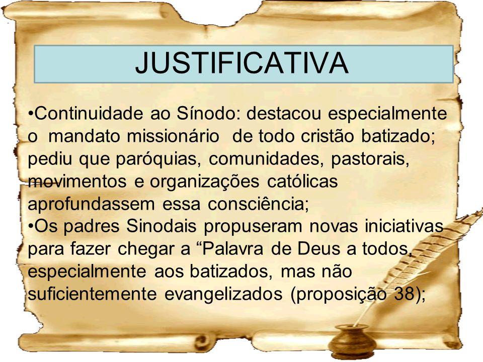 JUSTIFICATIVA Continuidade ao Sínodo: destacou especialmente o mandato missionário de todo cristão batizado; pediu que paróquias, comunidades, pastora
