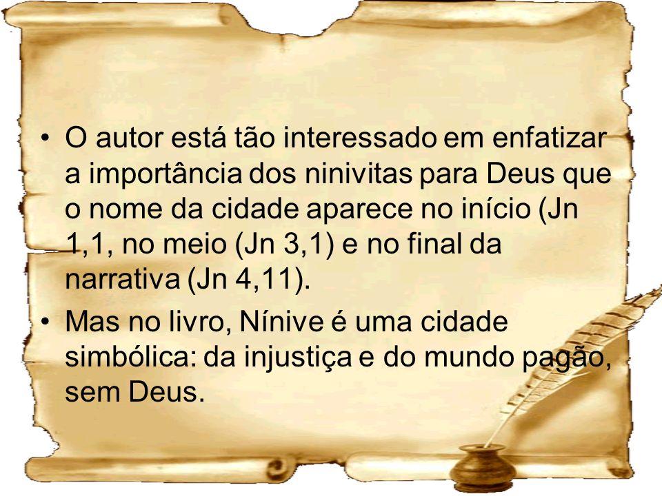 O autor está tão interessado em enfatizar a importância dos ninivitas para Deus que o nome da cidade aparece no início (Jn 1,1, no meio (Jn 3,1) e no