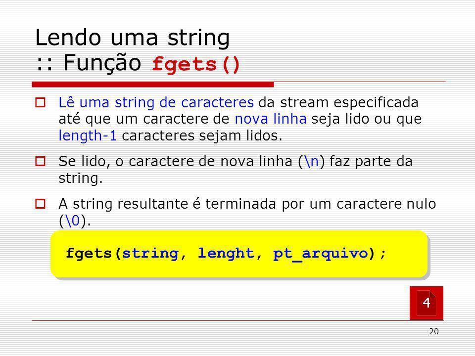 20 Lê uma string de caracteres da stream especificada até que um caractere de nova linha seja lido ou que length-1 caracteres sejam lidos. Se lido, o
