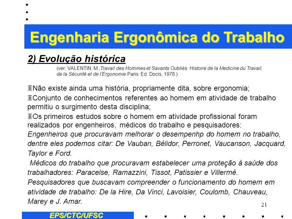 20 3Conceito da Ergonomics Research Society (U.K.): A ergonomia é o estudo da relacionamento entre o homem e o seu trabalho, equipamento e ambiente, e
