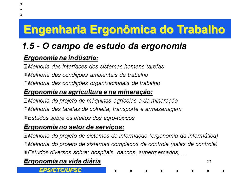 26 Ergonomia de projeto X Ergonomia industrial: 3Ergonomia de projeto: é a ergonomia preventiva no estágio de projeto 3Ergonomia industrial: é a ergon