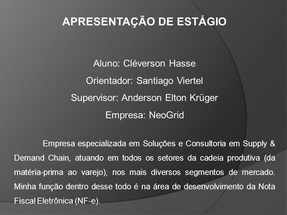 APRESENTAÇÃO DE ESTÁGIO Aluno: Cléverson Hasse Orientador: Santiago Viertel Supervisor: Anderson Elton Krüger Empresa: NeoGrid Empresa especializada e