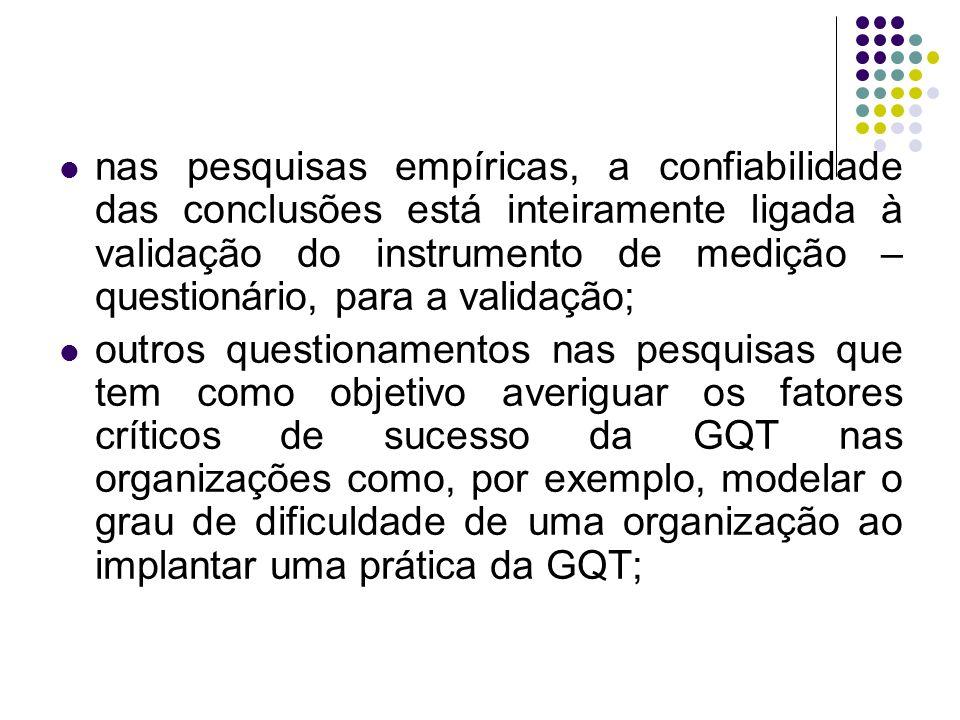 modelar a discriminação entre as organizações quanto a seu grau de maturidade na implantação de uma prática da GQT; ainda como representar o nível de maturidade organizacional quanto à GQT, por intermédio de uma escala de medida; como medir, por intermédio de um modelo, a maturidade organizacional da implantação das práticas da GQT ao longo do tempo ou como comparar o desempenho na implantação das práticas entre organizações de setores diferentes a partir de um modelo;