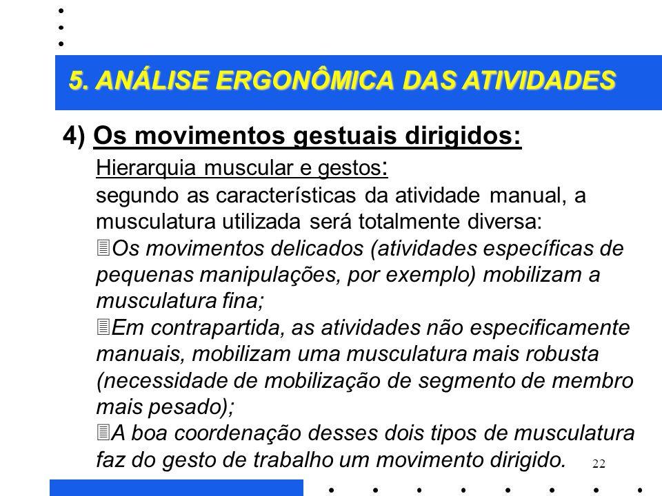21 3) A análise das atividades manuais: 3Uma atividade manual pode ser definida como sendo constituída de uma ou mais seqüências de movimentos, especí