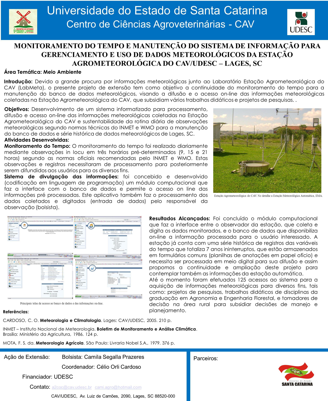 MONITORAMENTO DO TEMPO E MANUTENÇÃO DO SISTEMA DE INFORMAÇÃO PARA GERENCIAMENTO E USO DE DADOS METEOROLÓGICOS DA ESTAÇÃO AGROMETEOROLÓGICA DO CAV/UDES