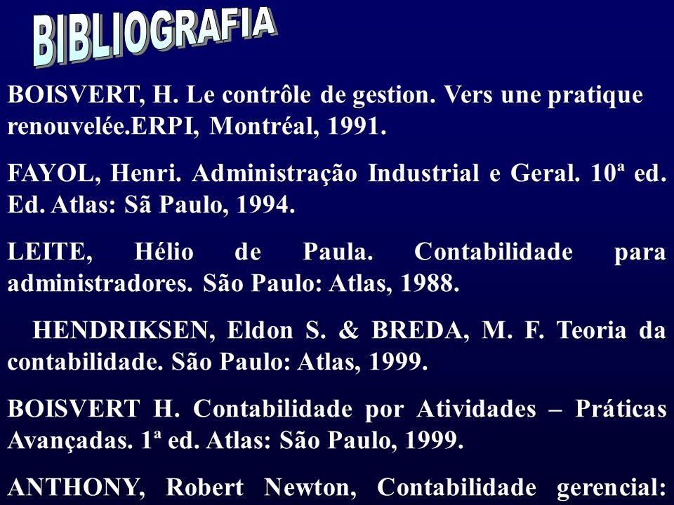 RONCHI, Luciano. Controle econômico e financeiro para a alta administração. 2ª ed. Atlas, São Paulo, 1969. BOISVERT, H. Le contrôle de gestion. Vers u