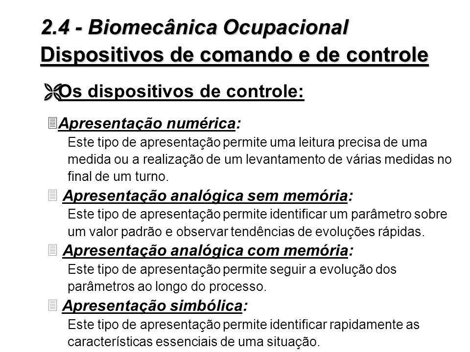 Caraterísticas da informação do tipo solicitada: 3 Pouco deslocamento para consultar uma informação; 3 Possibilidades de apresentação gráfica e tratam