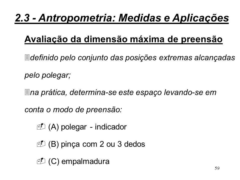 58 Avaliação da amplitude máxima dos movimentos articulares: A amplitude varia em função dos seguintes aspectos: 3articulação; 3idade; 3sexo; 3constituição física; 3treinamento; 3postura.