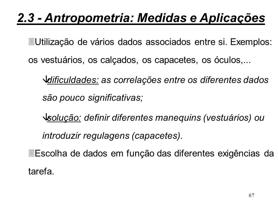 66 Escolha dos dados: Utilização de um ou vários dados antropométricos sem nenhuma correlação.