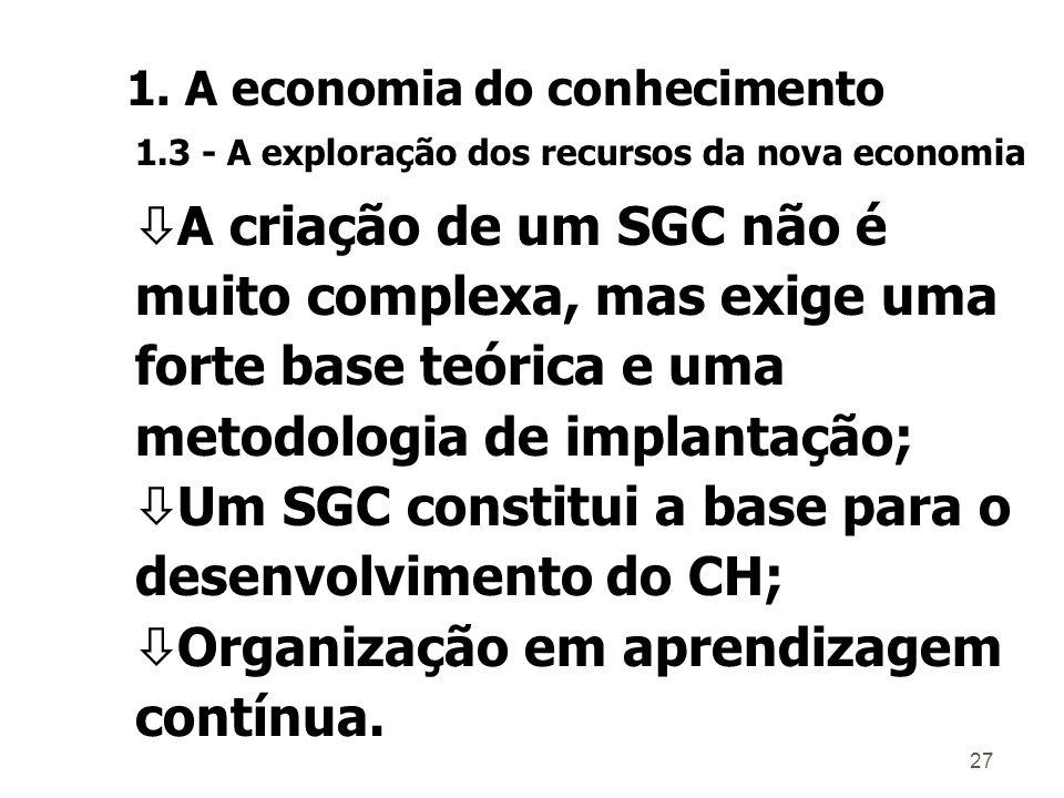 26 ÊNatureza e alcance de um SGC: A) Considerações gerais: ò É uma ferramenta básica para o desenvolvimento competitivo das organizações; ò Na AL pouc