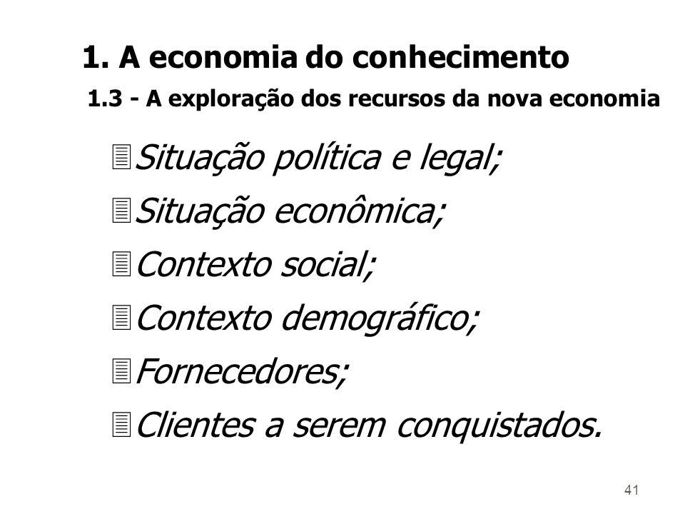 40 ÎAÎAlcance e benefícios de um SGC Alcance: 3Concorrentes atuais; 3Concorrentes potenciais; 3Oportunidades de crescimento; 3Contexto industrial; 3Mercados; 1.