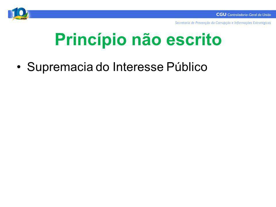 Princípio não escrito Supremacia do Interesse Público
