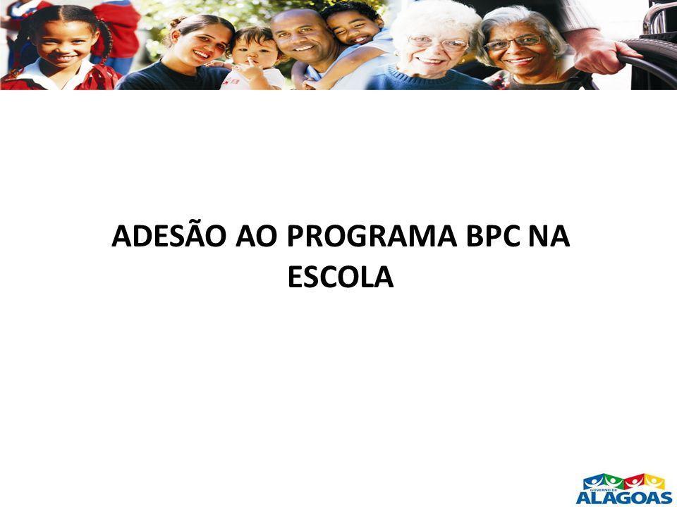 ADESÃO AO PROGRAMA BPC NA ESCOLA