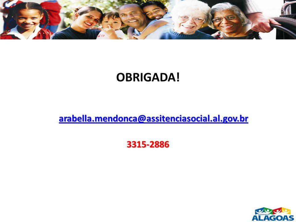 arabella.mendonca@assitenciasocial.al.gov.br arabella.mendonca@assitenciasocial.al.gov.br OBRIGADA! arabella.mendonca@assitenciasocial.al.gov.br arabe