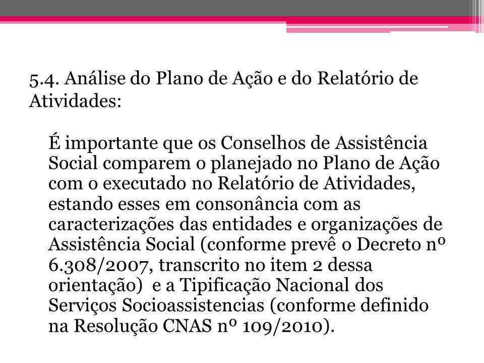 5.4. Análise do Plano de Ação e do Relatório de Atividades: É importante que os Conselhos de Assistência Social comparem o planejado no Plano de Ação