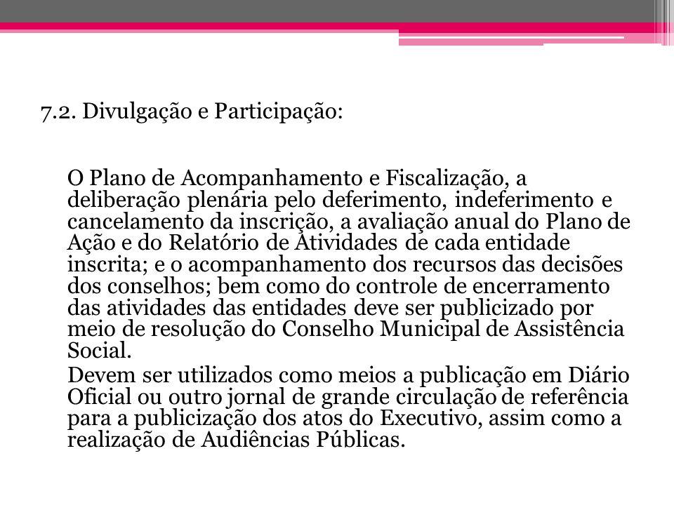 7.2. Divulgação e Participação: O Plano de Acompanhamento e Fiscalização, a deliberação plenária pelo deferimento, indeferimento e cancelamento da ins