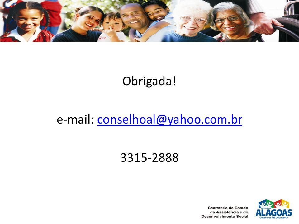 Obrigada! e-mail: conselhoal@yahoo.com.brconselhoal@yahoo.com.br 3315-2888