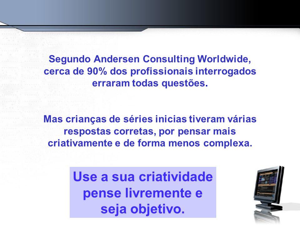 Segundo Andersen Consulting Worldwide, cerca de 90% dos profissionais interrogados erraram todas questões. Mas crianças de séries inicias tiveram vári