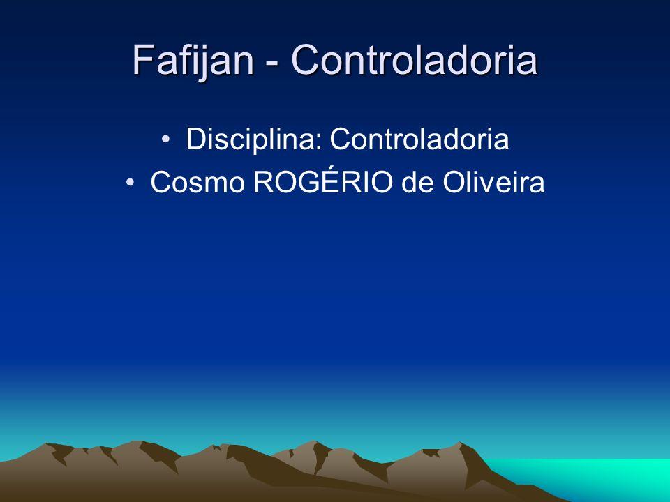 Fafijan - Controladoria Disciplina: Controladoria Cosmo ROGÉRIO de Oliveira