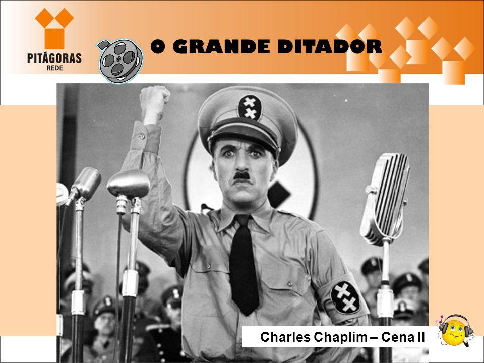 O GRANDE DITADOR Charles Chaplim – Cena II