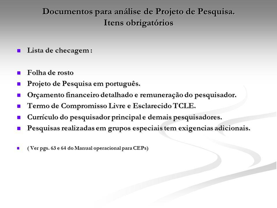 Documentos para análise de Projeto de Pesquisa. Itens obrigatórios Lista de checagem : Lista de checagem : Folha de rosto Folha de rosto Projeto de Pe