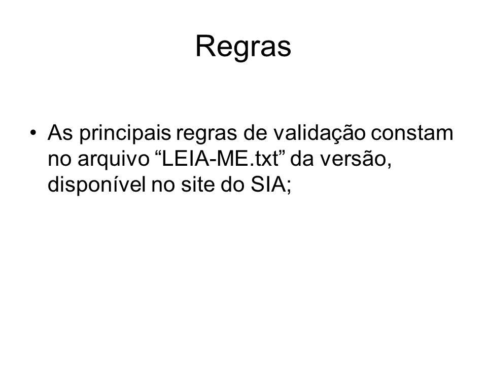 Regras As principais regras de validação constam no arquivo LEIA-ME.txt da versão, disponível no site do SIA;