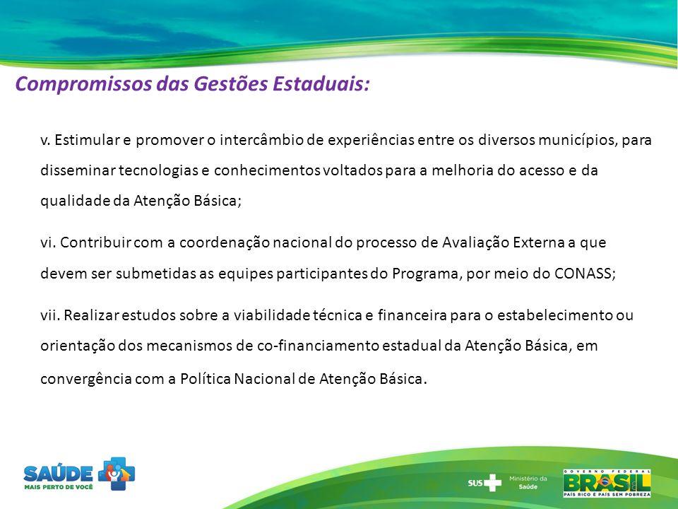 Compromissos das Gestões Estaduais: v. Estimular e promover o intercâmbio de experiências entre os diversos municípios, para disseminar tecnologias e