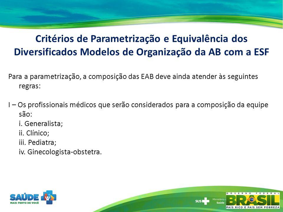 Para a parametrização, a composição das EAB deve ainda atender às seguintes regras: I – Os profissionais médicos que serão considerados para a composi