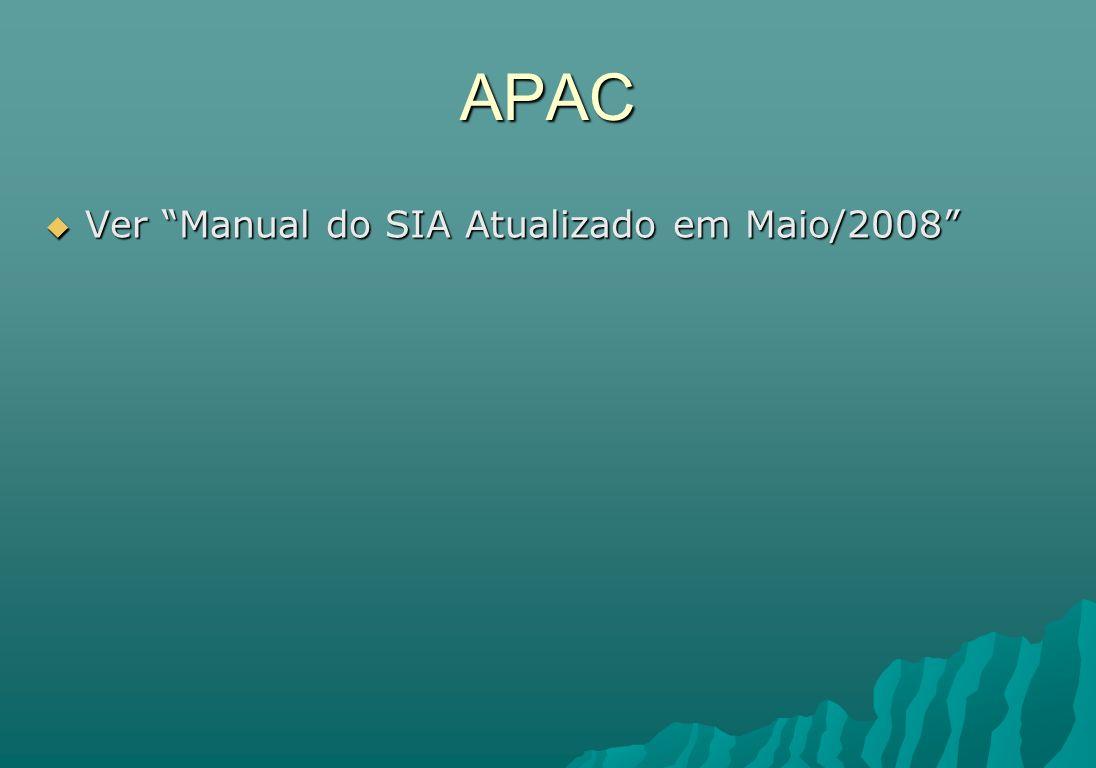 APAC Ver Manual do SIA Atualizado em Maio/2008 Ver Manual do SIA Atualizado em Maio/2008