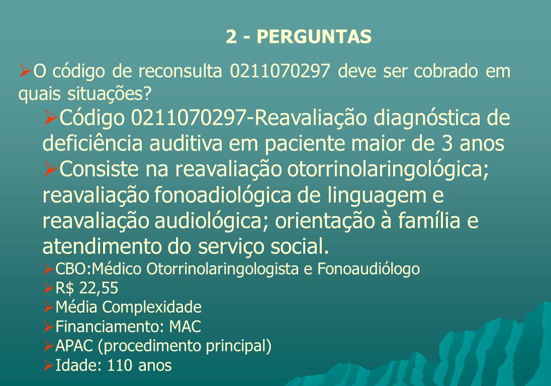 O código de reconsulta 0211070297 deve ser cobrado em quais situações? Código 0211070297-Reavaliação diagnóstica de deficiência auditiva em paciente m