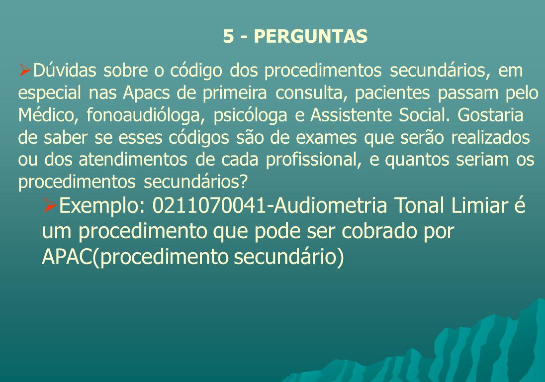 Dúvidas sobre o código dos procedimentos secundários, em especial nas Apacs de primeira consulta, pacientes passam pelo Médico, fonoaudióloga, psicólo