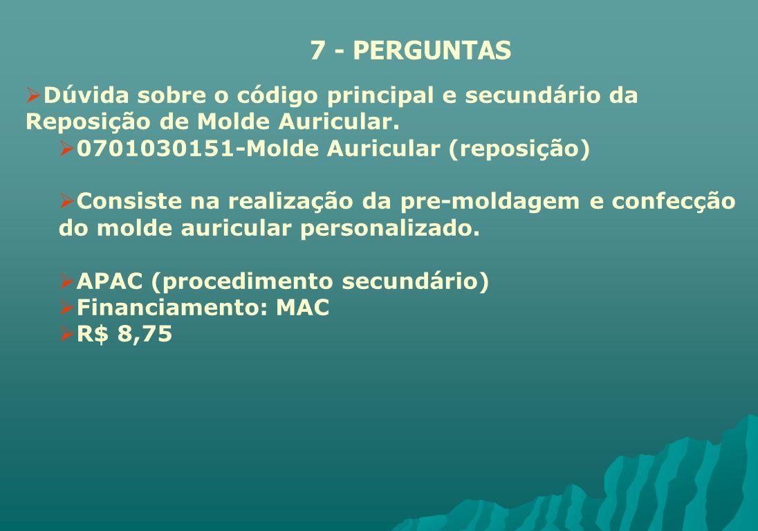 Dúvida sobre o código principal e secundário da Reposição de Molde Auricular. 0701030151-Molde Auricular (reposição) Consiste na realização da pre-mol