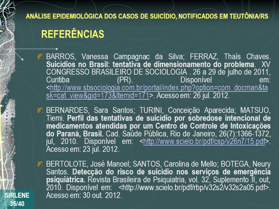 BARROS, Vanessa Campagnac da Silva; FERRAZ, Thaís Chaves. Suicídios no Brasil: tentativa de dimensionamento do problema. XV CONGRESSO BRASILEIRO DE SO