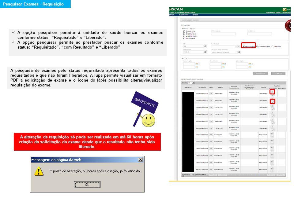 Para pesquisar Laudo, o usuário deve clicar em exame e selecionar a opção Gerenciar Laudo.