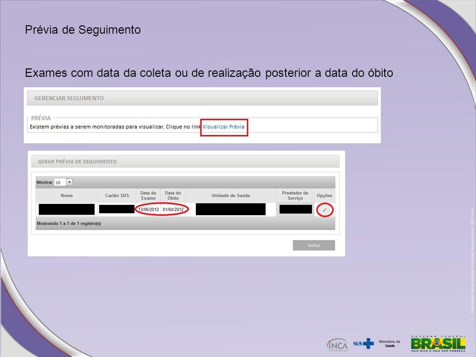 Prévia de Seguimento Exames com data da coleta ou de realização posterior a data do óbito