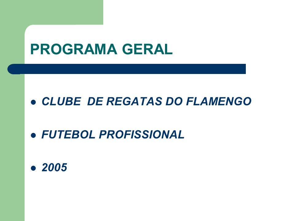 PROGRAMA GERAL CLUBE DE REGATAS DO FLAMENGO FUTEBOL PROFISSIONAL 2005