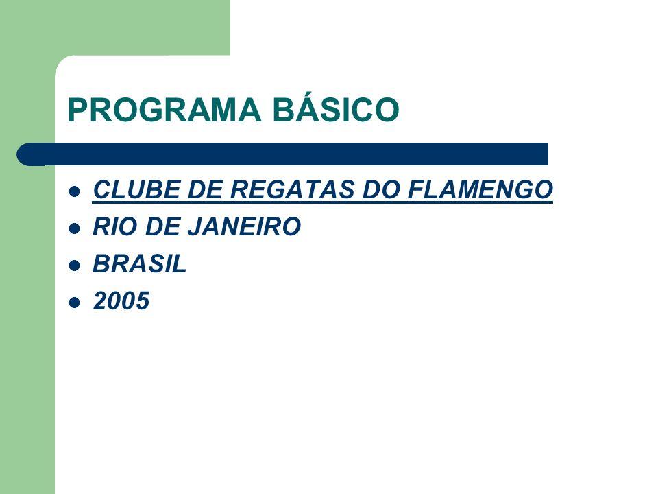 PROGRAMA BÁSICO CLUBE DE REGATAS DO FLAMENGO RIO DE JANEIRO BRASIL 2005