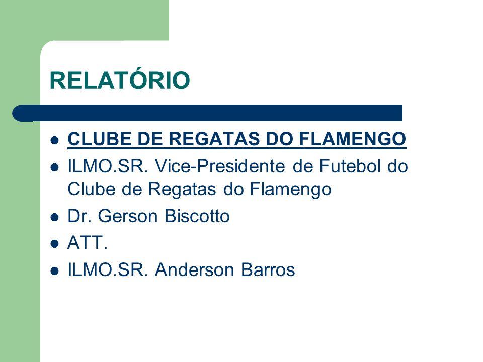 RELATÓRIO CLUBE DE REGATAS DO FLAMENGO ILMO.SR.
