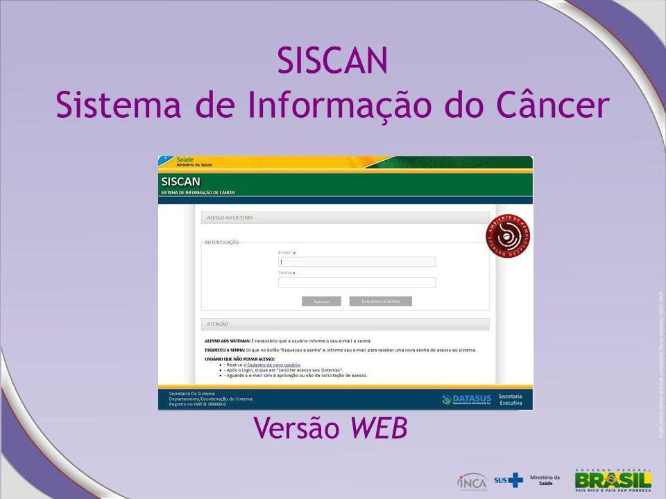 SISCAN Sistema de Informação do Câncer Versão WEB