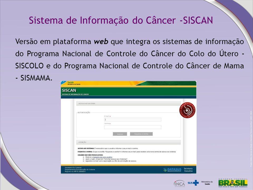 Versão em plataforma web que integra os sistemas de informação do Programa Nacional de Controle do Câncer do Colo do Útero - SISCOLO e do Programa Nac