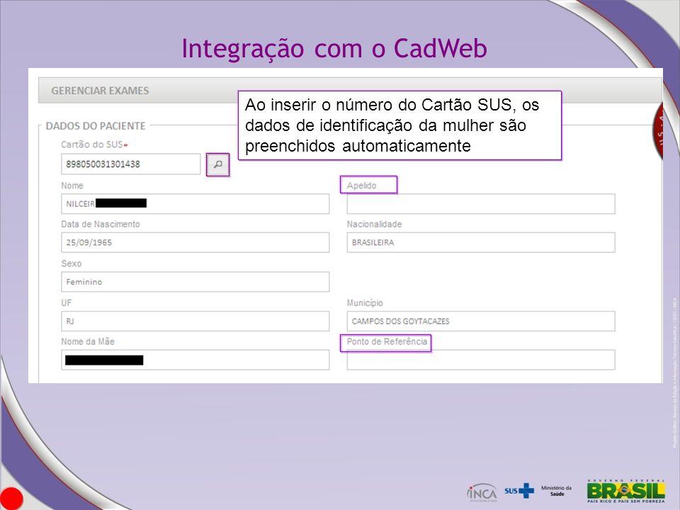 Ao inserir o número do Cartão SUS, os dados de identificação da mulher são preenchidos automaticamente Integração com o CadWeb