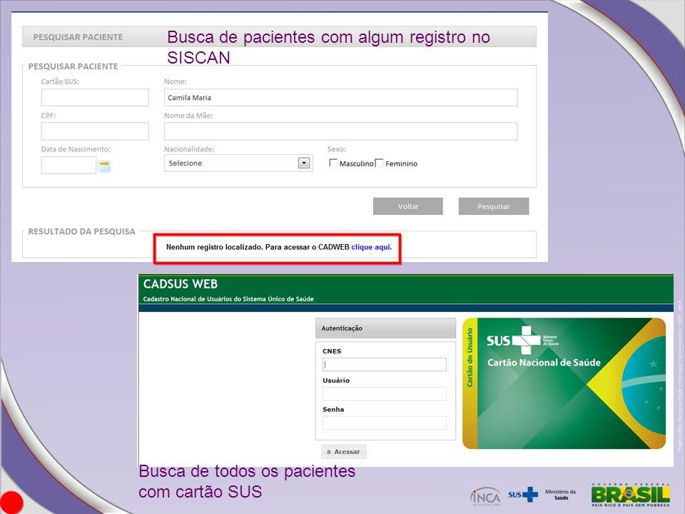 Busca de pacientes com algum registro no SISCAN Busca de todos os pacientes com cartão SUS