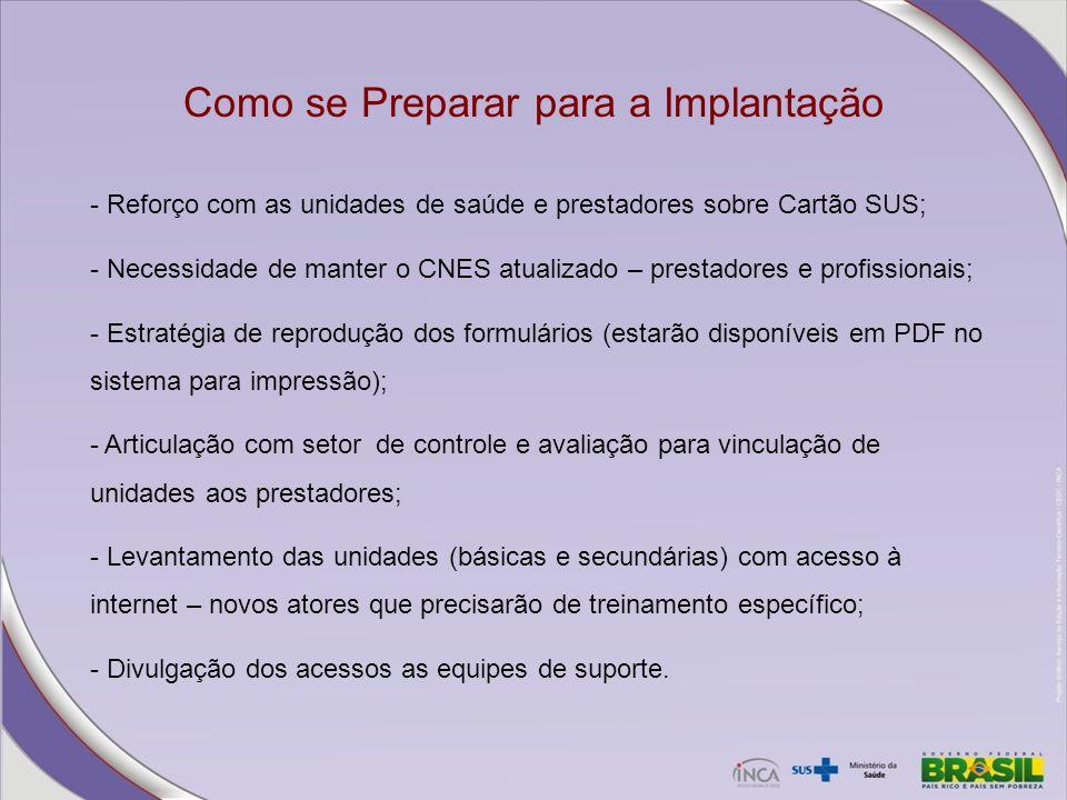 - Reforço com as unidades de saúde e prestadores sobre Cartão SUS; - Necessidade de manter o CNES atualizado – prestadores e profissionais; - Estratég