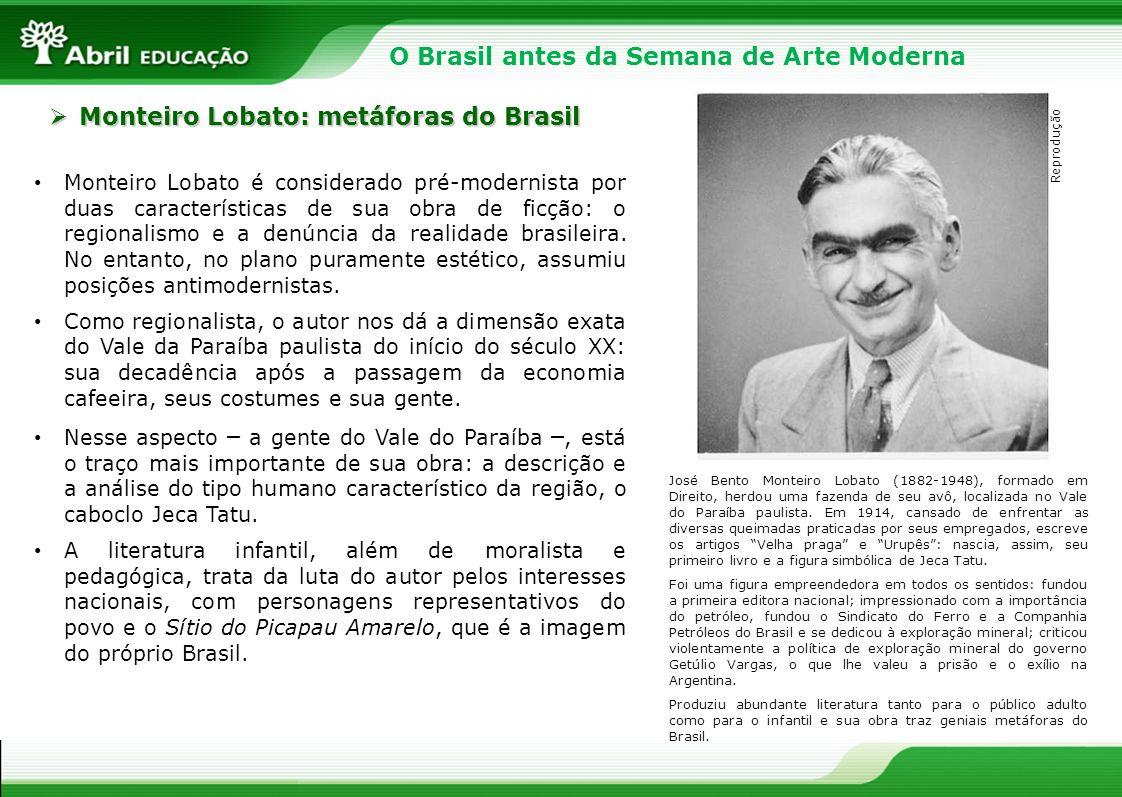 Monteiro Lobato é considerado pré-modernista por duas características de sua obra de ficção: o regionalismo e a denúncia da realidade brasileira. No e