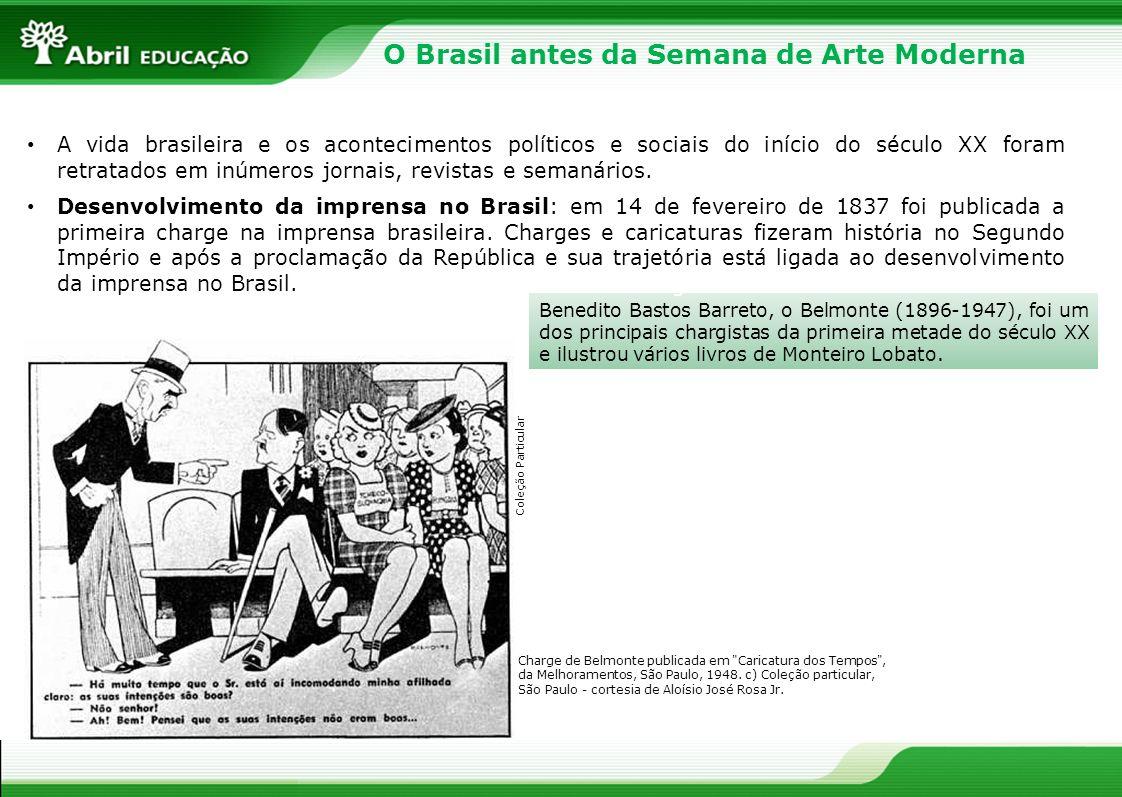 O Brasil antes da Semana de Arte Moderna Benedito Bastos Barreto, o Belmonte (1896-1947), foi um dos principais chargistas da primeira metade do sécul