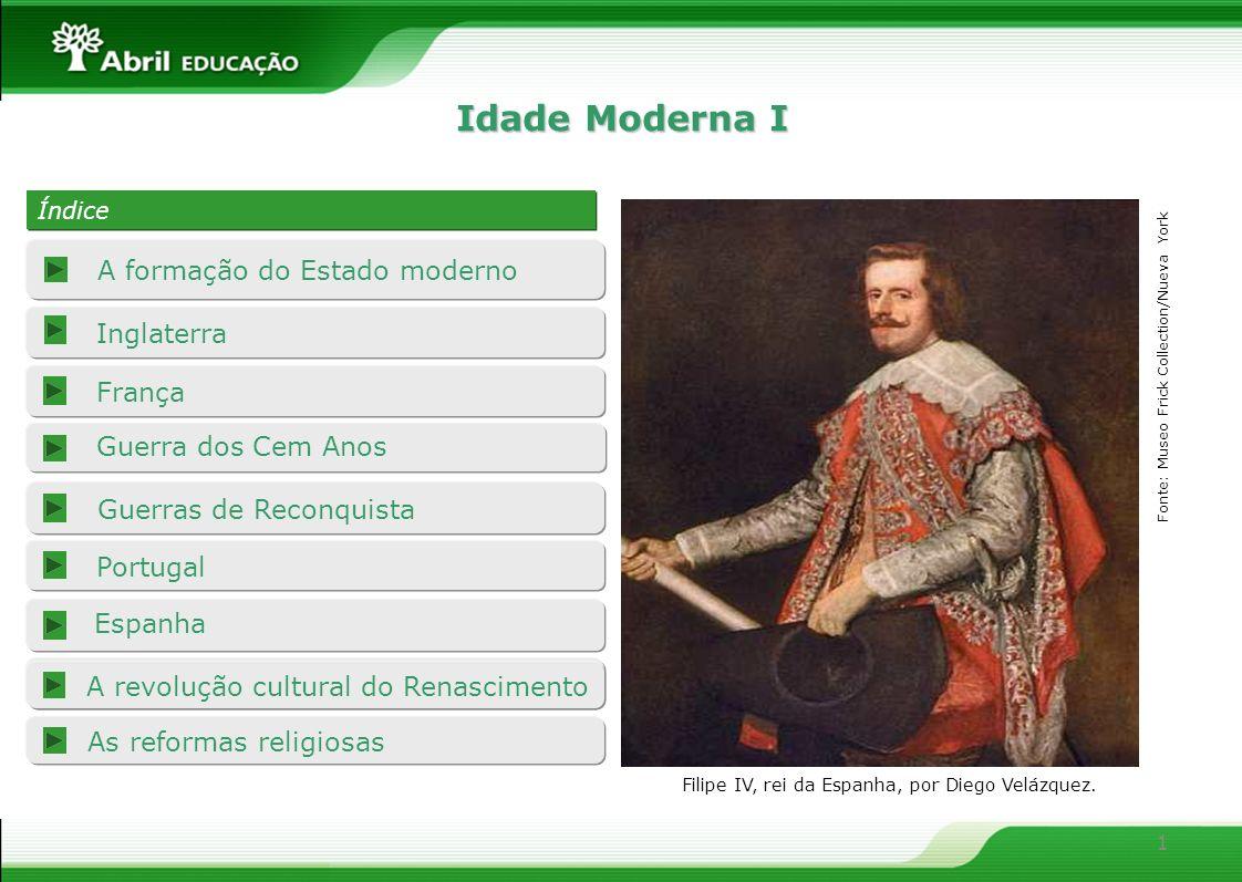 1 Inglaterra França Portugal A revolução cultural do Renascimento A formação do Estado moderno Guerras de Reconquista Índice Índice Espanha Guerra dos